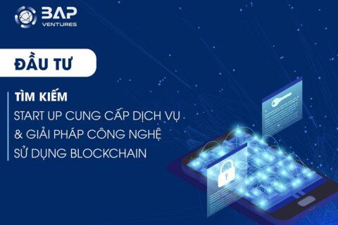 (Tiếng Việt) BAP-Ventures Tìm kiếm startup cung cấp dịch vụ và giải pháp công nghệ sử dụng Blockchain